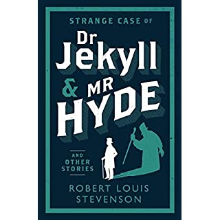 Strange Case of Dr Jekyll and Mr Hyde and Other Stories (Alma Classics Evergreens)