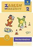 Zahlenwerkstatt - Rechentrainer: Zahlenwerkstatt - Ausgabe 2015: Rechentrainer 2