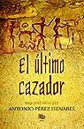 El último cazador par Pérez Henares
