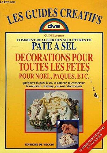 COMMENT REALISER DES SCULPTURES EN PATE A SEL. Décoration pour Noël, Pâques, etc.