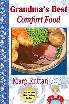 Grandma's Best Comfort Food (Grandma's Best Recipes Book 2) (English Edition) par [Ruttan, Marg]