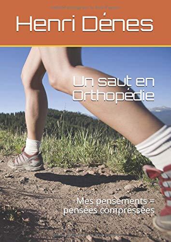 Un saut en Orthopédie: Mes pensements = pensées compressées