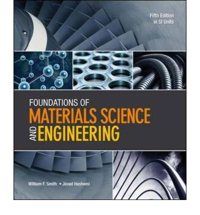 [(Foundations of Materials Science and Engineering (in SI Units))] [ By (author) William F. Smith, By (author) Javad Hashemi ] [July, 2009] par William F. Smith