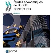 Etudes Economiques de L'Ocde: Zone Euro 2016