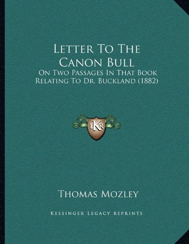 Letter to the Canon Bull: On Two Passages in That Book Relating to Dr. Buckland (1882)