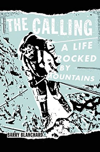 The Calling: A Life Rocked by Mountains por Barry Blanchard