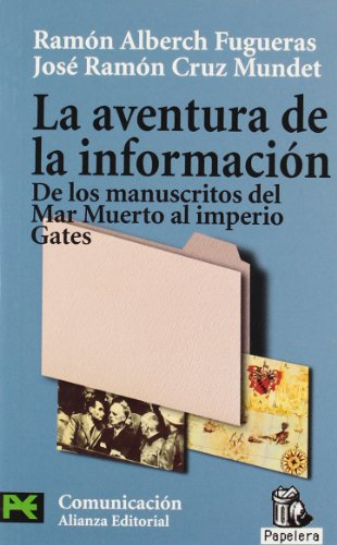 Aventura de la informacion / Information Adventure: De los manuscritos del Mar Muerto al Imperio Gates / From the Dead Sea to the Imperial Gates por Ramon Alberch Fugueras