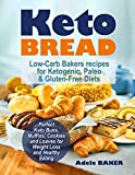 Keto Bread: Low-Carb Bakers recipes for Ketogenic, Paleo, & Gluten-Free Diets. Perfect Keto
