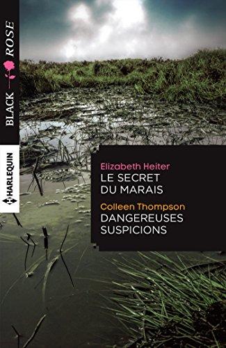 Le secret du marais - Dangereuses suspicions (Black Rose)