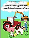 Je découvre l'agriculture livre de dessins pour enfants: Cahier de coloriage avec les animaux et les engins de la ferme et de la campagne | 50 pages au format 8,5*11 pouces
