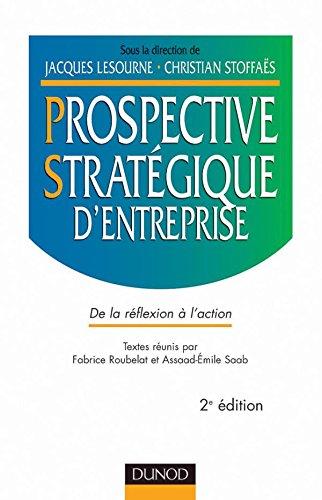 La prospective stratégique d'entreprise : De la réflexion à l'action