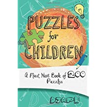 Puzzles For Children: A must have book of 200 puzzles