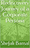 #10: Rediscovery Journey of a Corporate Persona