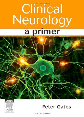 Clinical Neurology: A Primer, 1e by Peter Gates MBBS FRACP (13-Dec-2010) Paperback