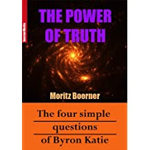 The Power Of Truth – The Four Simple Questions Of Byron Katie