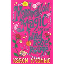 Marshmallow Magic and the Wild Rose Rouge by Karen McCombie (2008-10-06)