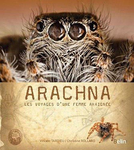 Arachna : les voyages d'une femme araigne