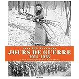 Jours de guerre (1914-1918) by Jean Noel Jeanneney (2013-10-17)