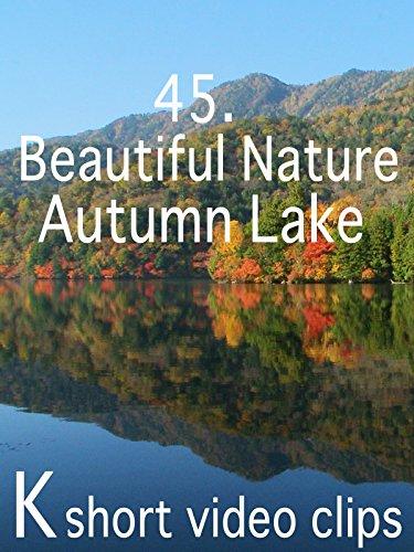 Clip: 45.Beautiful Nature--Autumn Lake [OV] -