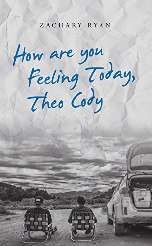 How are you Feeling Today, Theo Cody by [Ryan, Zachary]