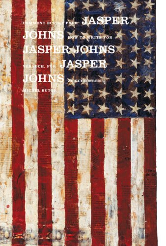 Comment Ecrire Pour Jasper Johns/How to Write for Jasper Johns par Michel Butor