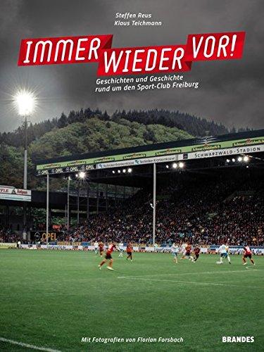 Immer wieder vor! Geschichten und Geschichte rund um den Sport-Club Freiburg