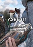 ASBEST! Ein Schadstoff kehrt zurück (2010)