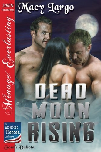 Dead Moon Rising [The American Heroes Collection] (Siren Publishing Menage Everlasting) Cover Image