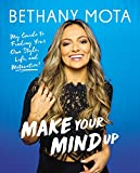 #1: Make Your Mind Up: My Guide to Finding Your Own Style, Life, and Motivation!