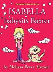 Isabella Babysits Baxter by Melissa Perry Moraja (2014-10-27)