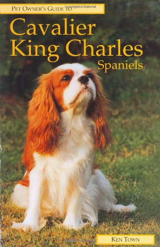 Cavalier King Charles Spaniel (Pet Owner's Guide Series)