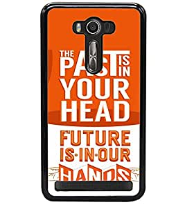 printtech Future Quote Back Case Cover for Asus Zenfone 2 Laser ZE550KL , Asus Zenfone 2 Laser ZE550KL (5.5 Inches)