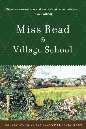 Village School (The Fairacre Series #1) by Miss Read (2001-05-15)