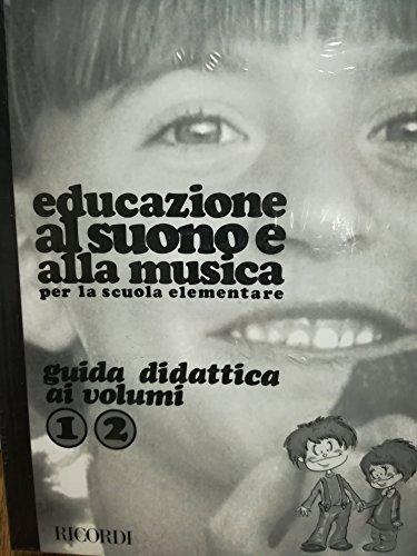 Educazione al suono e alla musica. Guida didattica. Con audiocassetta. Per il 1º ciclo