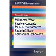 Millimeter-Wave Receiver Concepts For 77 Ghz Automotive Radar In Silicon-Germanium Technology (Springerbriefs In Electrical And Computer Engineering)