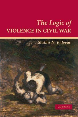 The Logic of Violence in Civil War Paperback (Cambridge Studies in Comparative Politics)