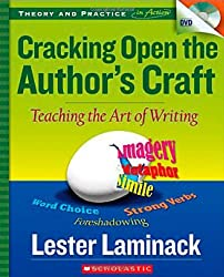 Cracking Open the Author's Craft: Teaching the Art of Writing [With DVD] (Theory and Practice in Action)