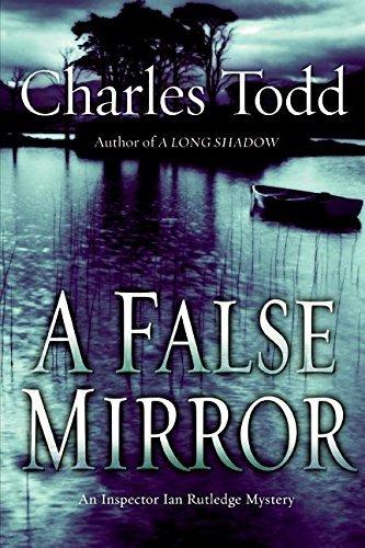 A False Mirror (Inspector Ian Rutledge) by Charles Todd (2007-01-09)
