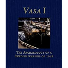Vasa I: The Archaeology of a Swedish Warship of 1628 (Statens Maritima Museer (National Maritime Museum of Sweden))