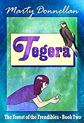 Tegera (The Forest of the Frendibles Book 2)