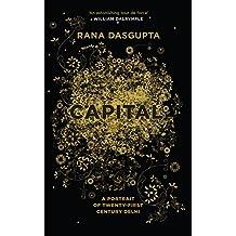Capital: The Eruption of Delhi by Rana Dasgupta (6-Mar-2014) Hardcover