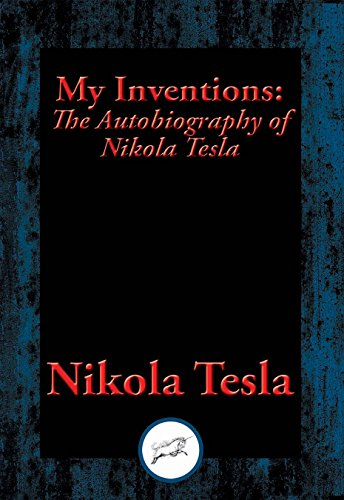 My Inventions: The Autobiography of Nikola Tesla English