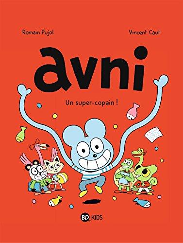 Avni, Tome 02: Un super-copain ! par Romain Pujol