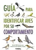 Guía para identificar aves por su comportamiento (Guías Practicas) (Spanish Edition)