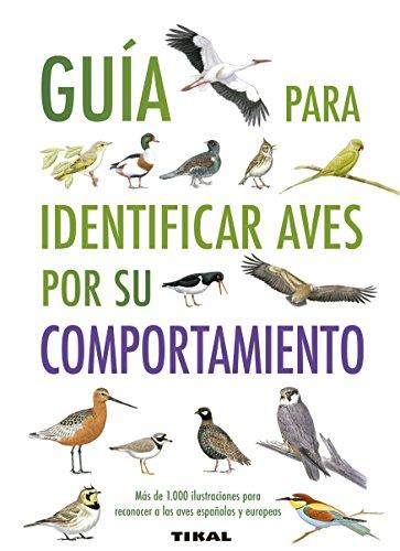 Guía para identificar aves por su comportamiento (Guías Practicas) por Dominic Couzens