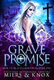 Grave Promise (How To Be A Necromancer Book 1) by D.D. Miers, Graceley Knox