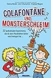 Colafont�ne und Monsterschleim: 33 x spektakul�rer Unsinn, den du garantiert nicht in der Schule lernst