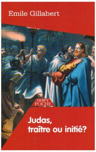 Judas : traître ou initié ?