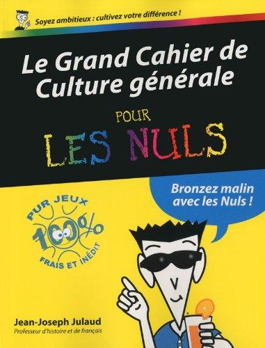 Le Grand Cahier de Culture générale pour les Nuls
