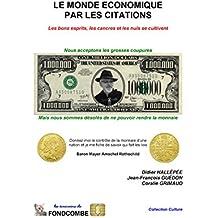 Le monde économique par les citations: Les bons esprits, les cancres et les nuls se cultivent